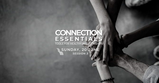 Connection Essentials - SESSION 3