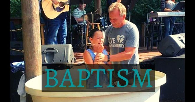 Baptism Service Coming August 15th image