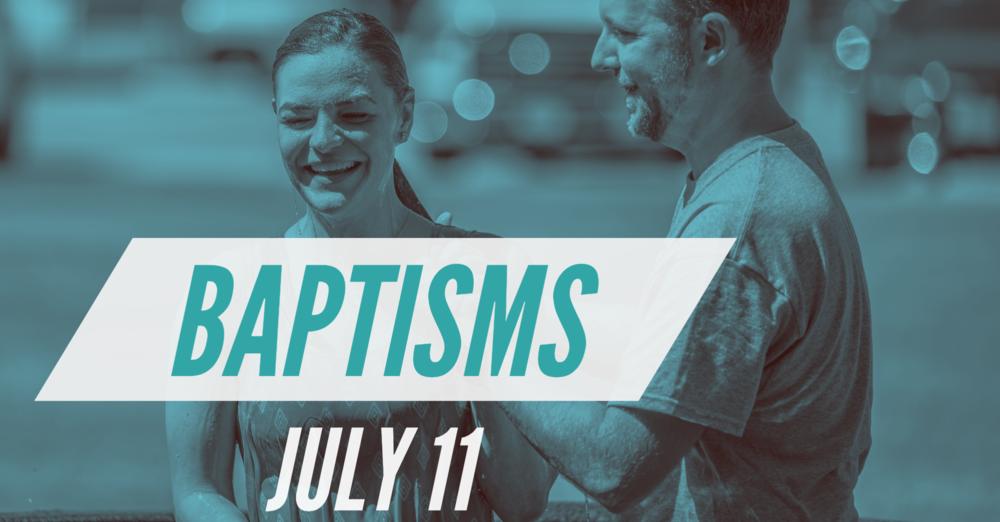 Baptisms - July 11