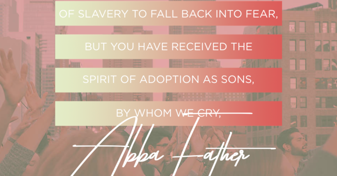 The Adoption, The Access, The Assurance of Abba's Children