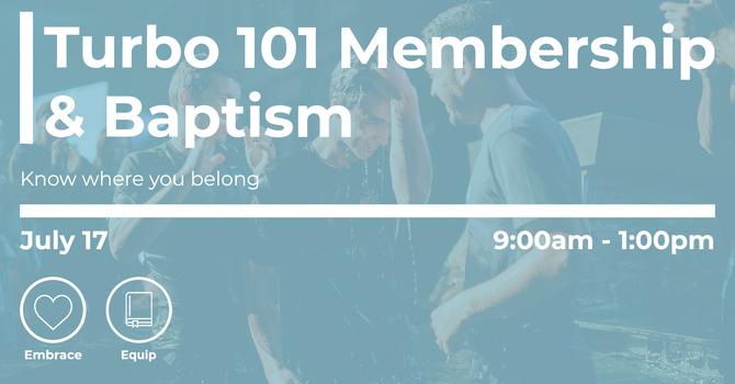 Turbo 101 - Membership & Baptism