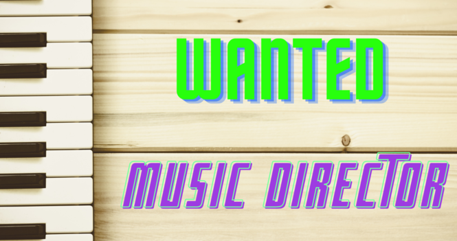 Wanted - Music Director