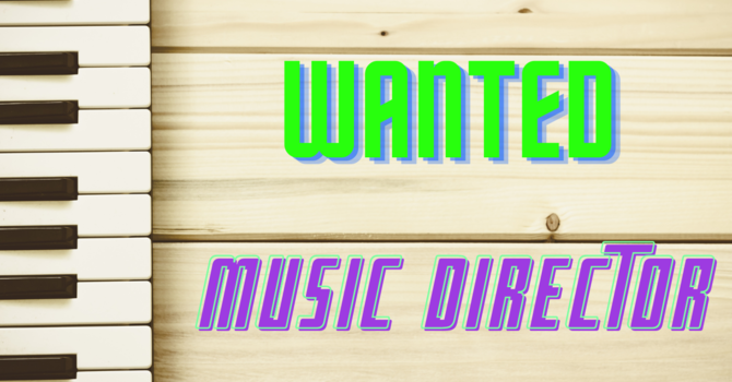 Wanted - Music Director image