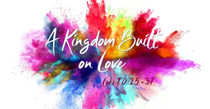 A Kingdom Built on Love