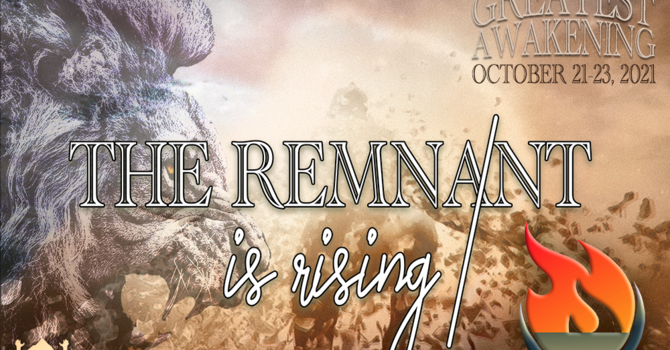 THE GREATEST AWAKENING: The Remnant Is Rising