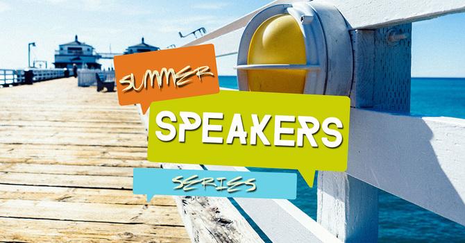 Summer Speakers Series