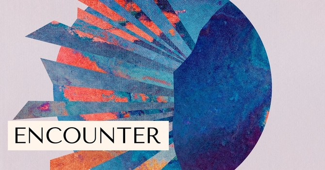 Encounter | Part 5: Walking With God