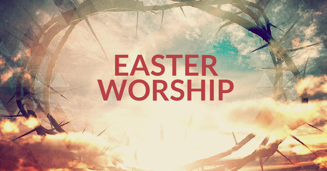 Online Worship ~ Easter Sunday Service
