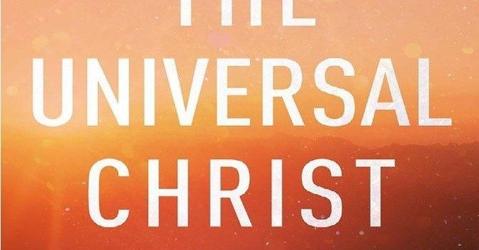 Book Study:  The Universal Christ - STAY TUNED