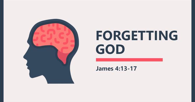 Forgetting God