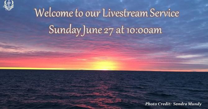 Sunday June 27 Livestream Service