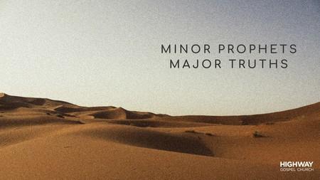 Minor Prophets - Major Truths