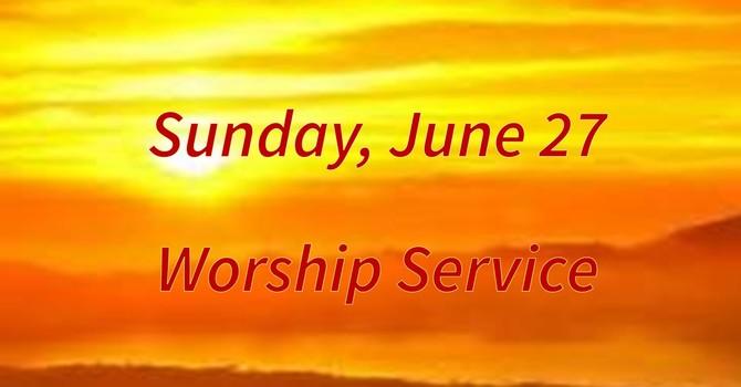 Sunday, June 27 Worship Service image