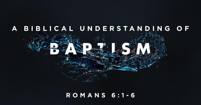 A Biblical Understanding of Baptism