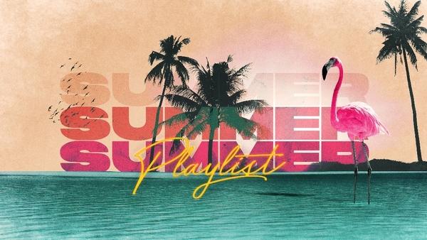 Summer Playlist 2021