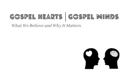 Gospel Hearts | Gospel Minds