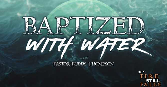 Baptized With Water