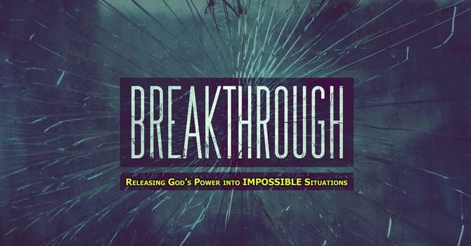 Breakthrough - Part 4b