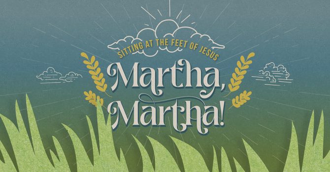 Martha, Martha!  image