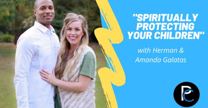 """Spiritually Protecting Your Children"""