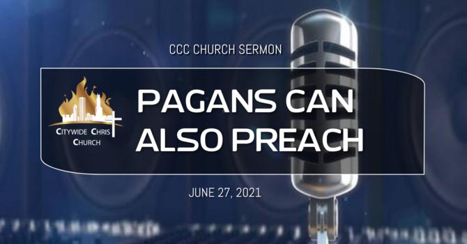 Pagans can also preach