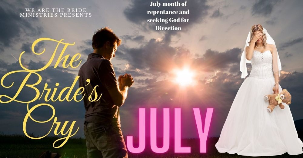 Bride's Cry in July Prayer Event