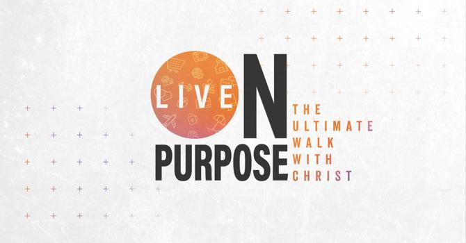 Keep Living on Purpose