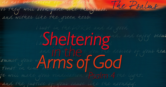 Sheltering in the Arms of God