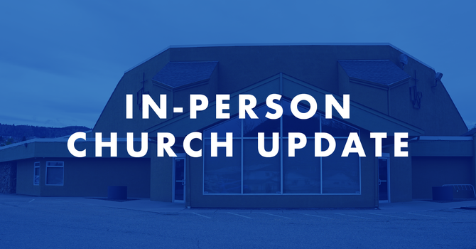 In-Person Church Update image