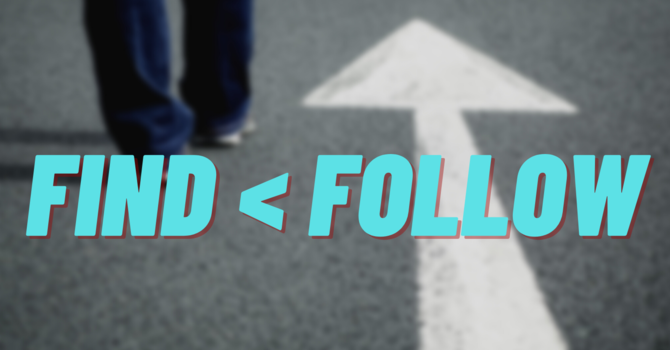 Find < Follow