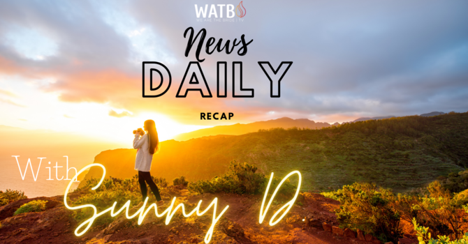 News Daily Recap with Sunny D