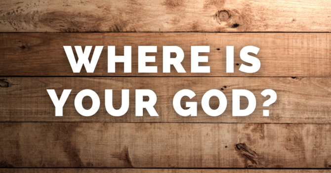 Where Is Your God?