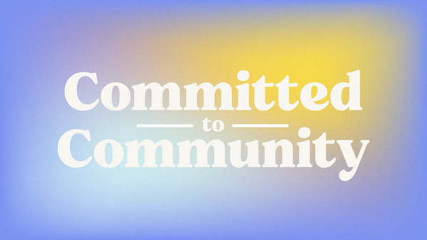 Committed to Community