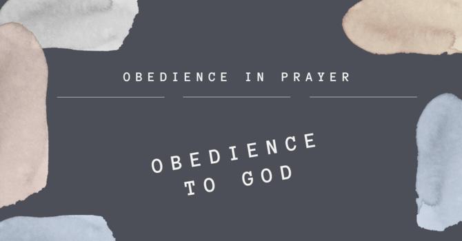 Obedience in Prayer