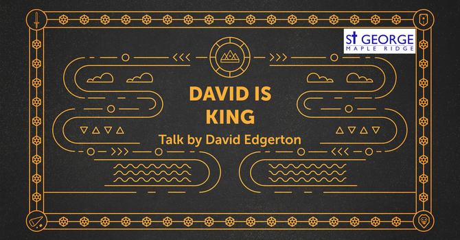 """Talk - Life of David """"David Is King"""" July 4, 2021 image"""