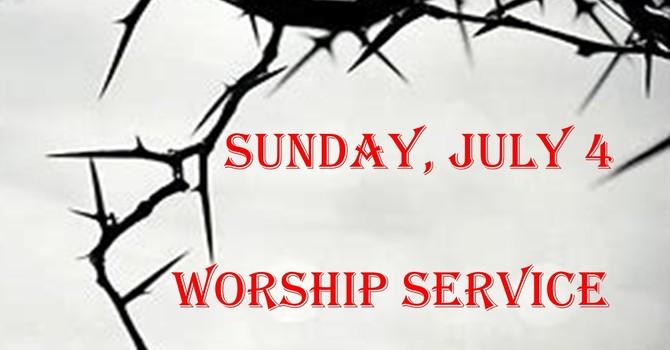 Sunday July 4 Worship Service image