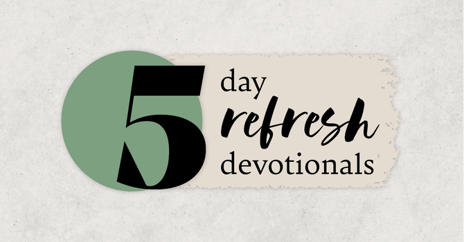 Refresh Devotionals: Day 1 image