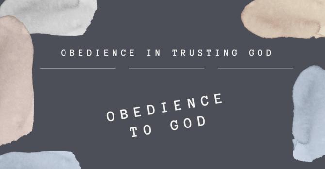 Obedience in Trusting God