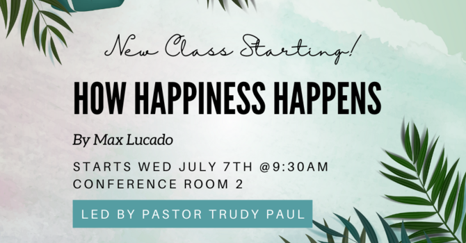 How Happiness Happens Class