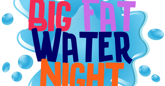 Big Fat Water Night