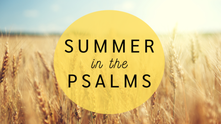 Summer in the Psalms 2021
