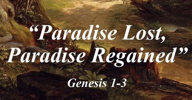 Paradise Lost, Paradise Regained