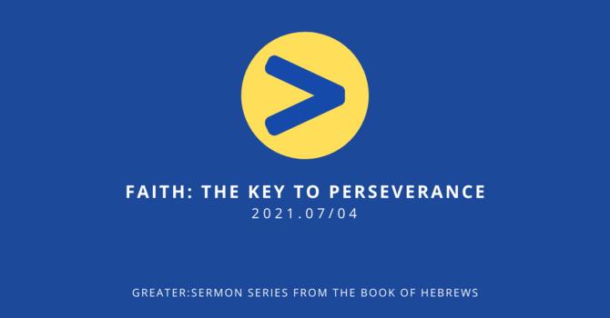 11 Faith: the Key to Perseverance