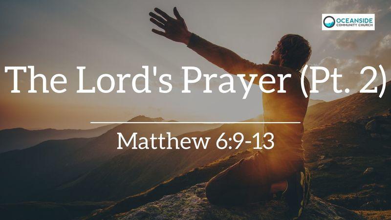The Lord's Prayer (Pt. 2)