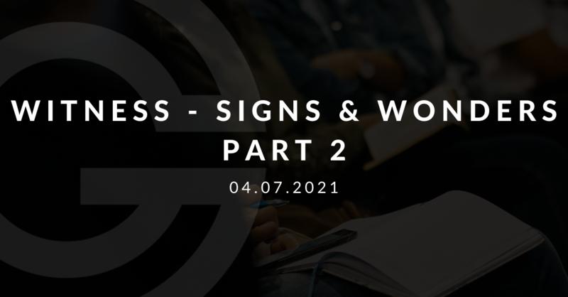 Witness - Signs & Wonders