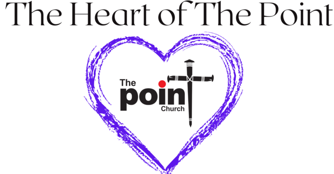 Heart of The Point, Sept 18, 2021