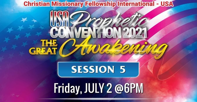USA PROPHETIC CONVENTION - SESSION 5