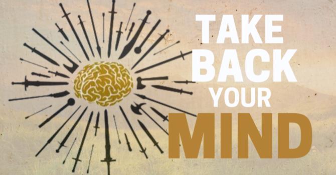 Take Back Your Mind