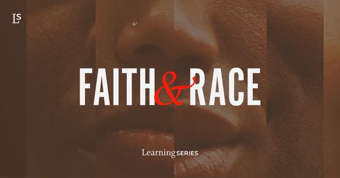 Learning Series: Faith and Race
