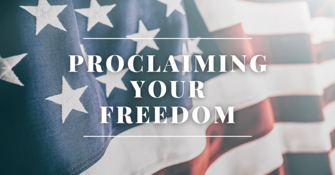 Proclaiming Your Freedom